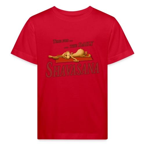 Time for Daily Shavasana - Kinder Bio-T-Shirt
