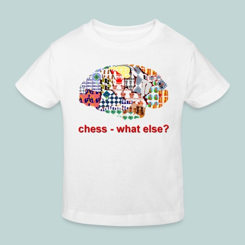 chess_what_else - Kinder Bio-T-Shirt