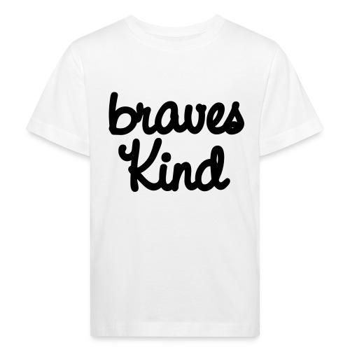 braves kind - Kinder Bio-T-Shirt
