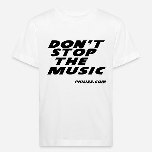 dontstopthemusic - Kids' Organic T-Shirt