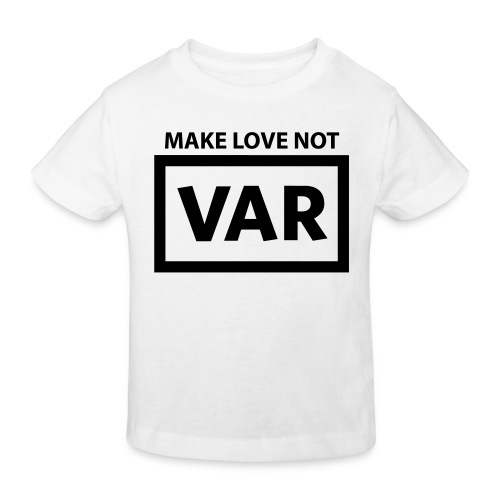 Make Love Not Var - Kinderen Bio-T-shirt