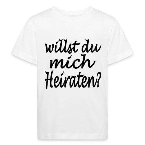 willst du mich heiraten - Kinder Bio-T-Shirt