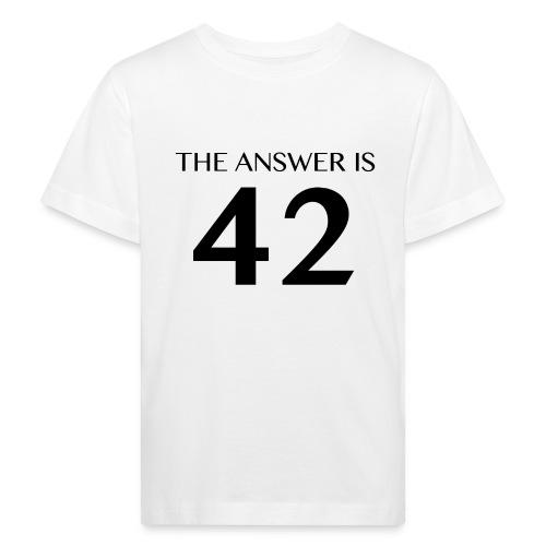 The Answer is 42 Black - Kids' Organic T-Shirt