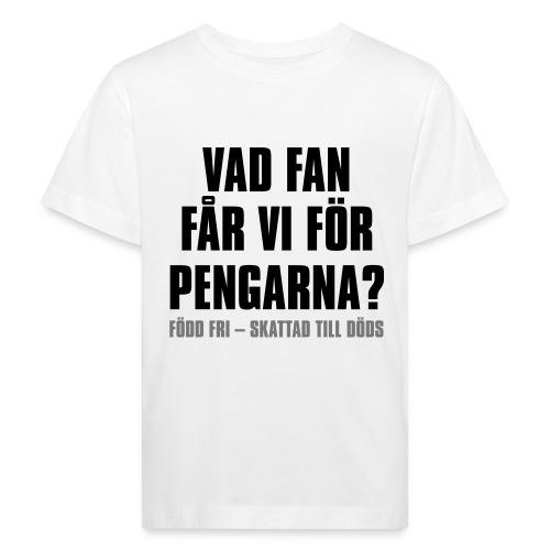 Vad fan får vi för pengarna - Ekologisk T-shirt barn