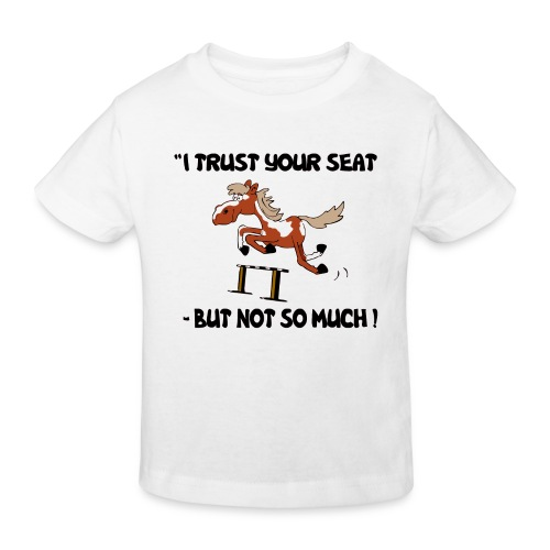 I trust your but not soo much - Kinder Bio-T-Shirt