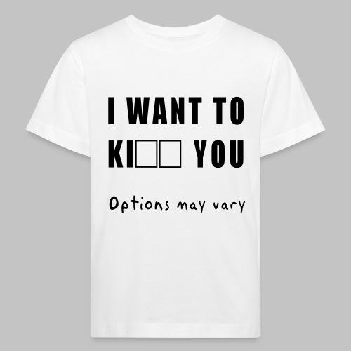 I want to - Kids' Organic T-Shirt