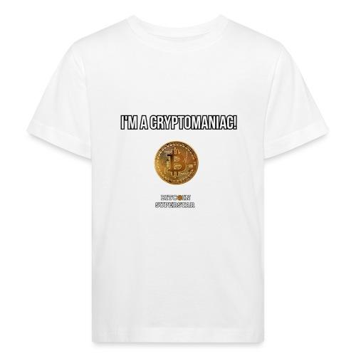 I'm a cryptomaniac - Maglietta ecologica per bambini