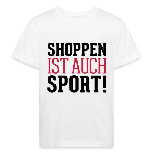 Shoppen ist auch Sport! - Kinder Bio-T-Shirt