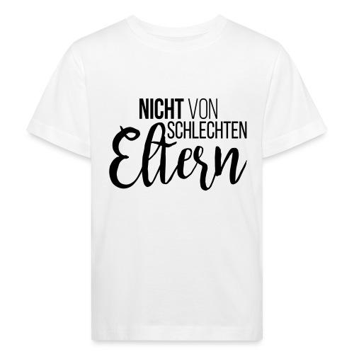 Nicht von schlechten Eltern - Kinder Bio-T-Shirt