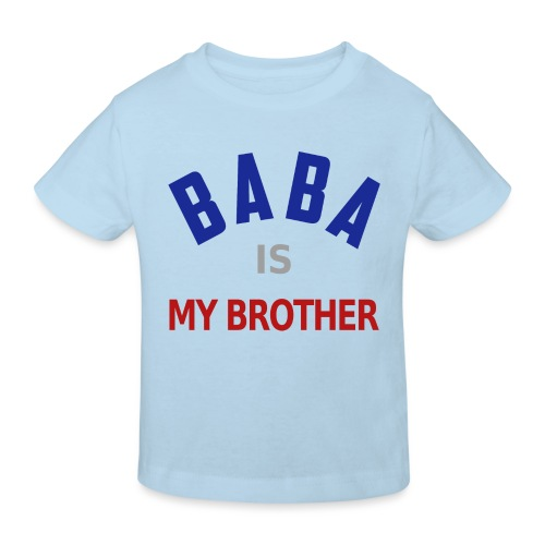 Baba is my brother clr - T-shirt bio Enfant