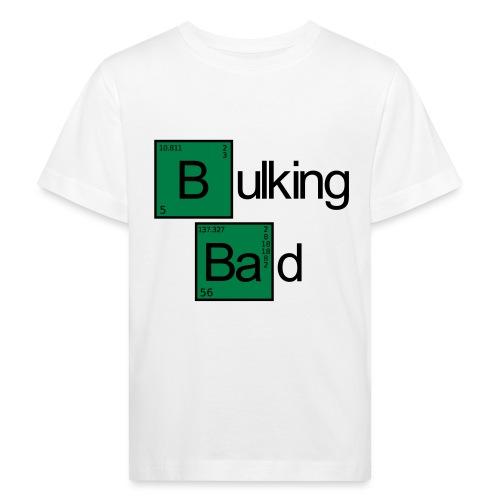 Bulking Bad - Kinder Bio-T-Shirt