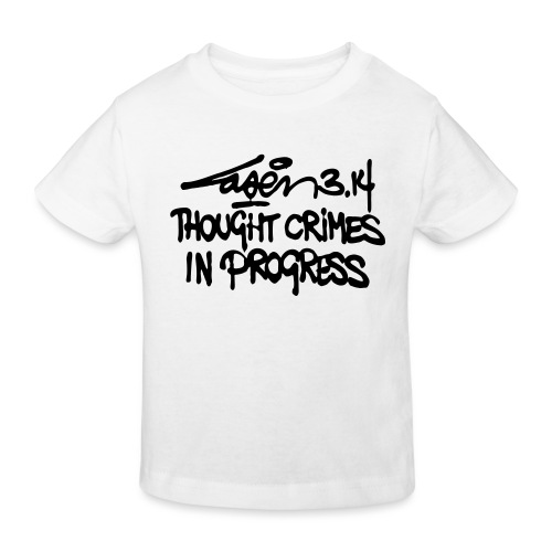 Thought Crimes In Progres - Kids' Organic T-Shirt