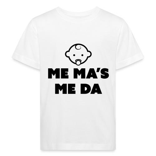 Me Ma's Me Da - Kids' Organic T-Shirt