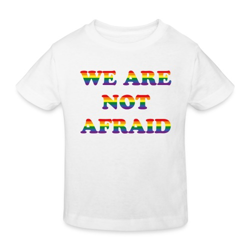 We are not afraid - Kids' Organic T-Shirt
