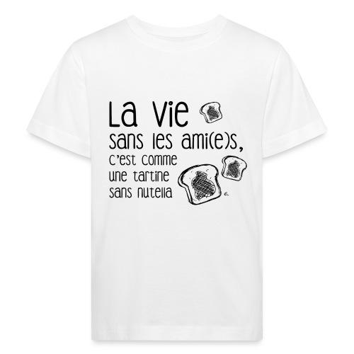 La vie sans les ami(e)s - T-shirt bio Enfant