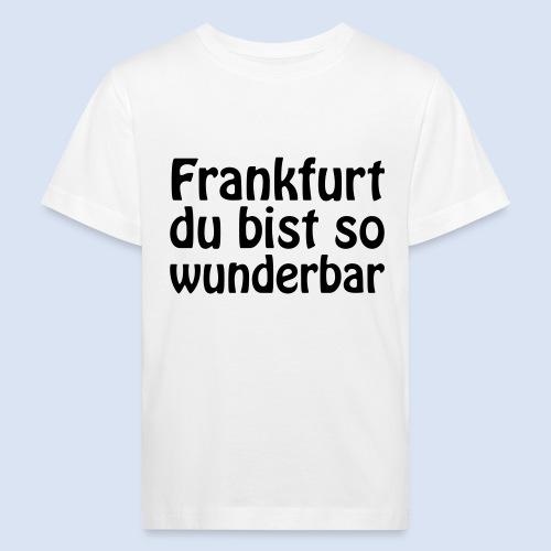 FRANKFURT Du bist so - Kinder Bio-T-Shirt