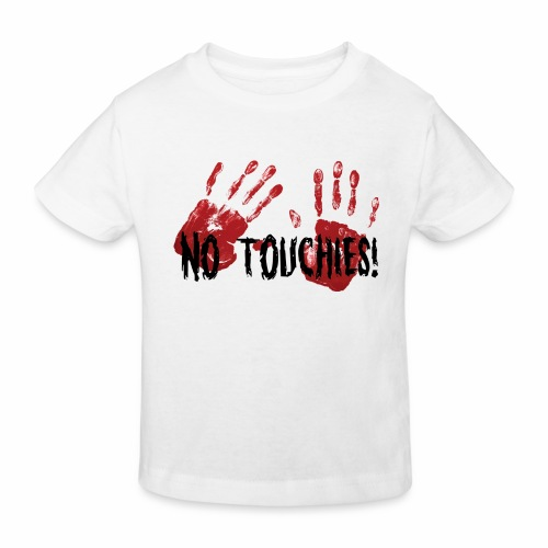 No Touchies 2 Bloody Hands Behind Black Text - Kids' Organic T-Shirt