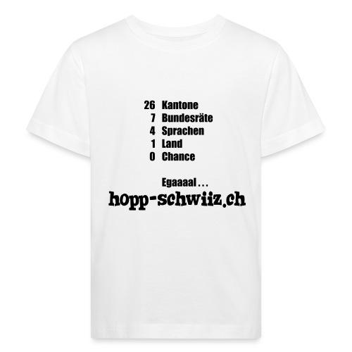 Egal hopp-schwiiz.ch - Kinder Bio-T-Shirt
