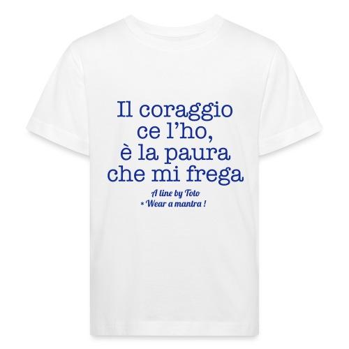 IL CORAGGIO CE L'HO - Maglietta ecologica per bambini