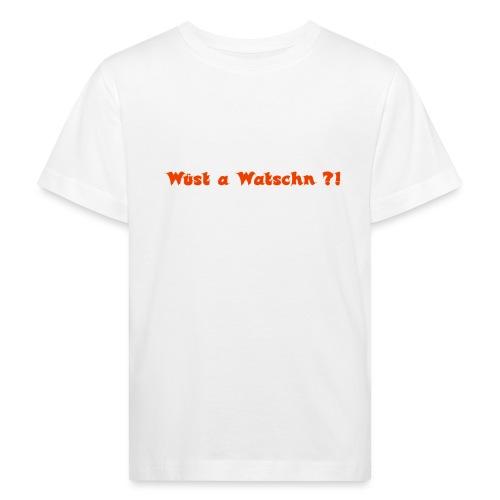 Wüst a Watschn?! - Kinder Bio-T-Shirt