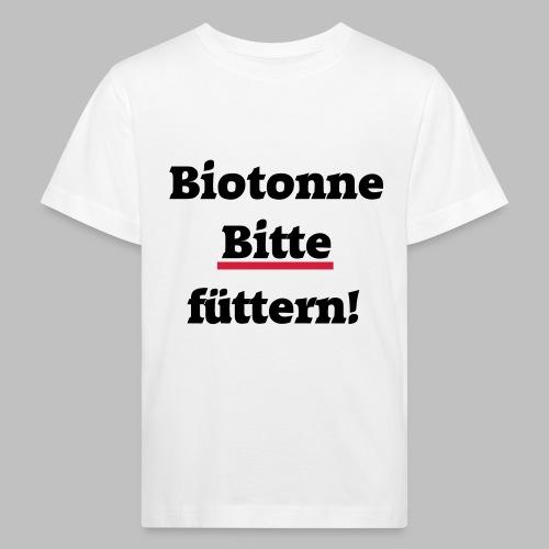 Biotonne - Bitte füttern! - Kinder Bio-T-Shirt