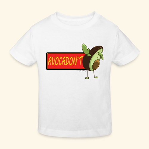 AvocaDON'T - Kids' Organic T-Shirt