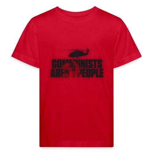 Communists aren't People (No uzalu logo) - Kids' Organic T-Shirt