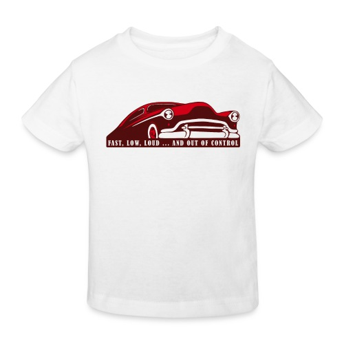 Kustom Car - Fast, Low, Loud ... And Out Of Contro - Kinder Bio-T-Shirt