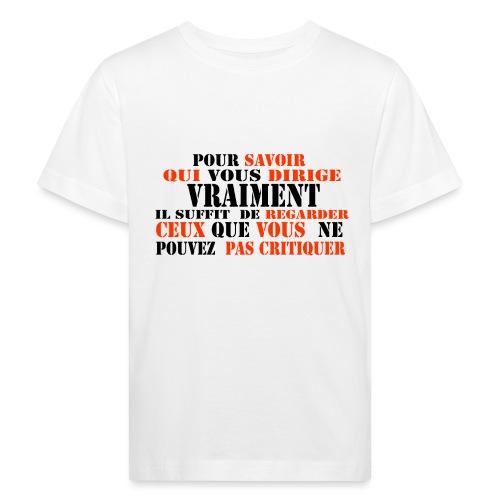 t shirt citation regardez qui dirige notre monde - T-shirt bio Enfant