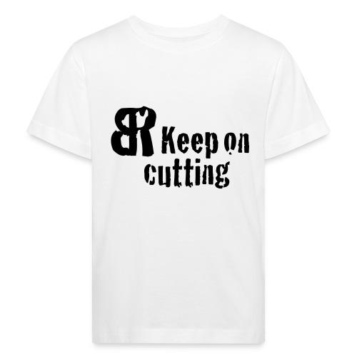 keep on cutting 1 - Kinder Bio-T-Shirt