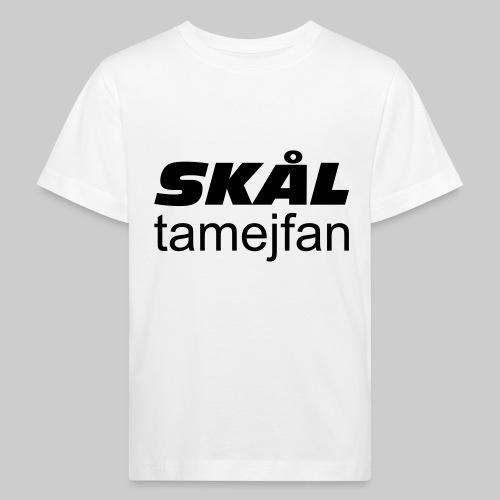Skål Ta Mej Fan - Ekologisk T-shirt barn