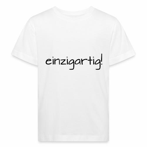 einzigartig! - Kinder Bio-T-Shirt
