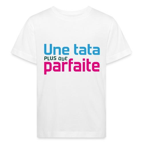 Tata plus que parfaite - T-shirt bio Enfant