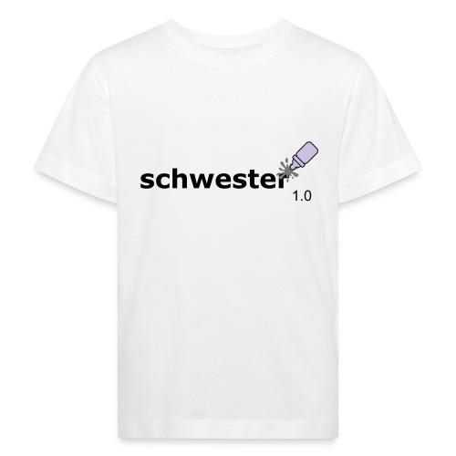 Schwester_1-0 - Kinder Bio-T-Shirt