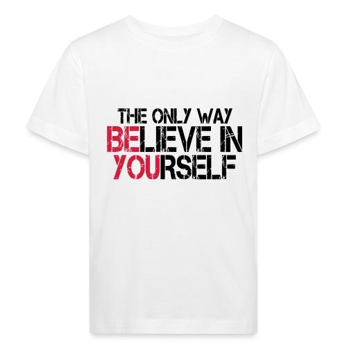 Believe in yourself - Kinder Bio-T-Shirt