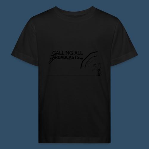 Calling All Broadcasts Invert - Kids' Organic T-Shirt