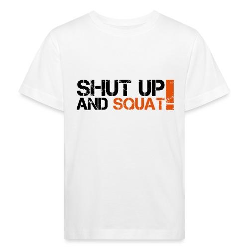 Shut Up And Squat - Kinder Bio-T-Shirt