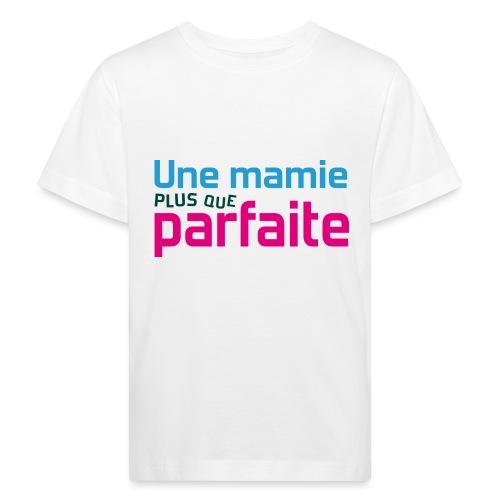 Uen mamie plus que parfaite - T-shirt bio Enfant