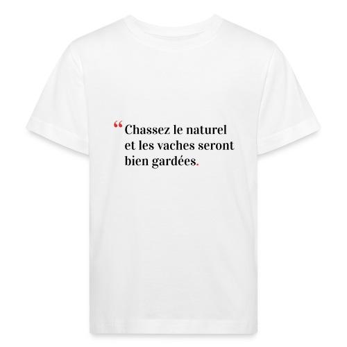 Chassez le naturel - T-shirt bio Enfant
