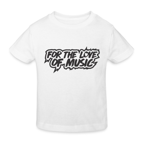 FOR THE LOVE OF MUSIC - Kids' Organic T-Shirt