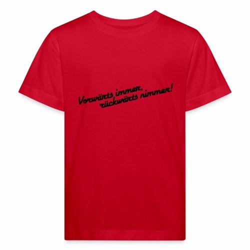 Vorwärts immer rückwärts nimmer alleinstehend - Kids' Organic T-Shirt