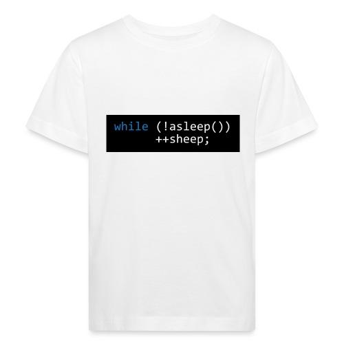 while (!asleep()) ++sheep; - Kinderen Bio-T-shirt