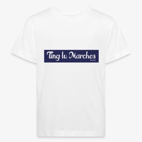 Ting lu Marches - Maglietta ecologica per bambini