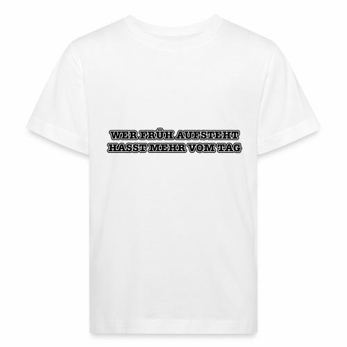 wer früh aufsteht - Kinder Bio-T-Shirt