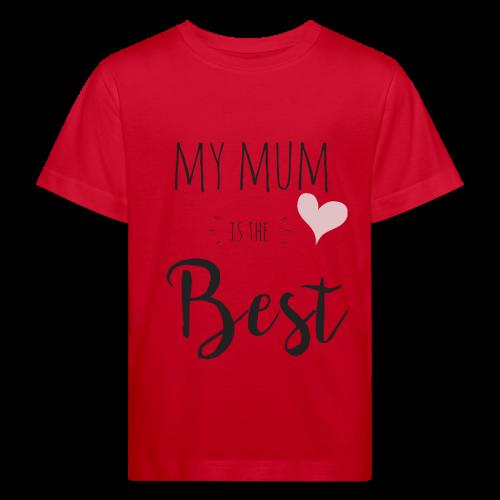 My mum is the best - Kinder Bio-T-Shirt