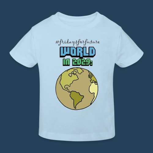 World in 2029 #fridaysforfuture #timetravelcontest - Kinder Bio-T-Shirt