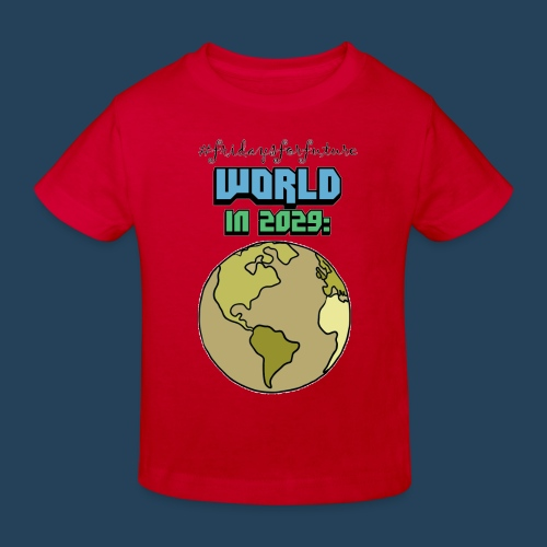 World in 2029 #fridaysforfuture #timetravelcontest - Kinder Bio-T-Shirt