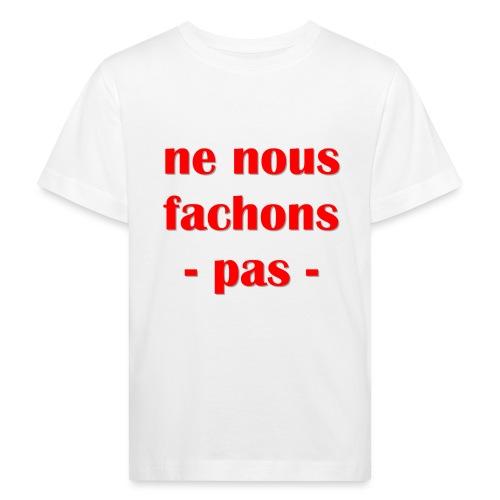 ne nous fachons pas - T-shirt bio Enfant