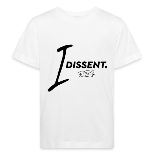 I dissented - Kids' Organic T-Shirt