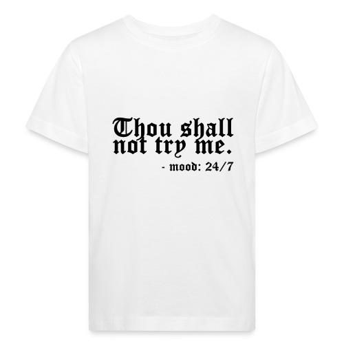 Thou Shall Not Try Me - Kids' Organic T-Shirt